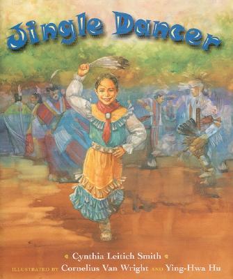 Jingle Dancer By Smith, Cynthia Leitich/ Van Wright, Cornelius (ILT)/ Hu, Ying-Hwa (ILT)/ Hu, Ying-Hwa