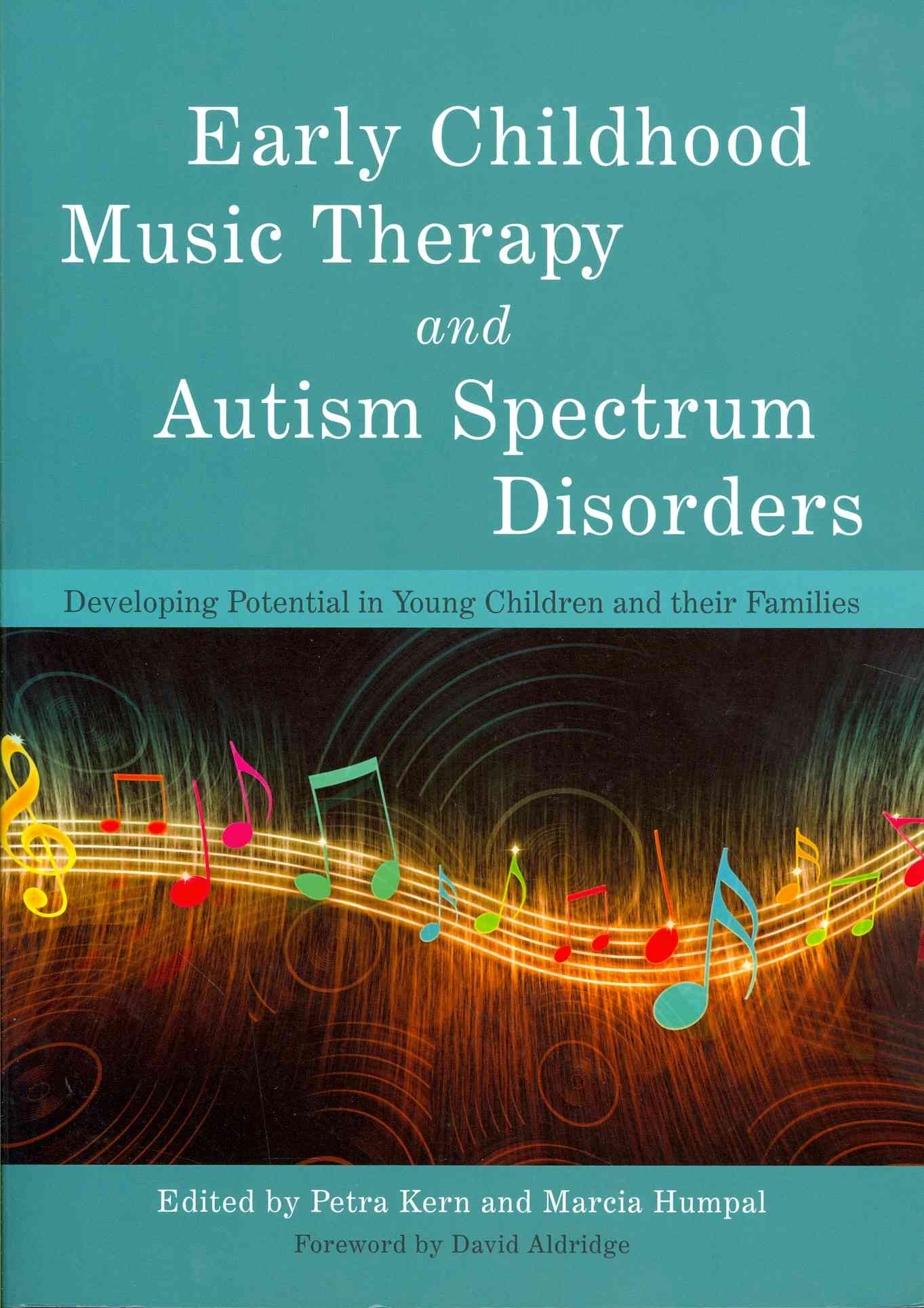 Early Childhood Music Therapy and Autism Spectrum Disorders By Kern, Petra (EDT)/ Humpal, Marcia (EDT)